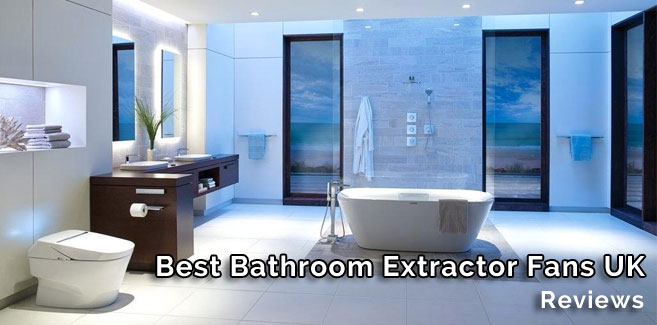 Best Bathroom Extractor Fans UK