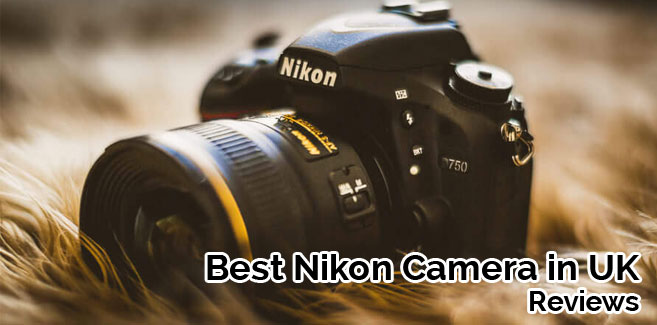 Best Nikon Camera Reviews 2018 – Top 15 Nikon DSLR Cameras in UK